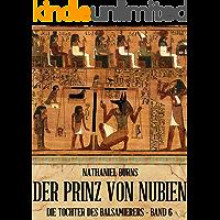 Der Prinz von Nubien (Die Tochter des Balsamierers 6)
