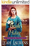Mail Order Bride : A Bride in Hiding (Ladies of The Frontier) (A Western Romance Book)