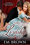 Submitting to His Lordship (Chateau Debauchery  Book 3)