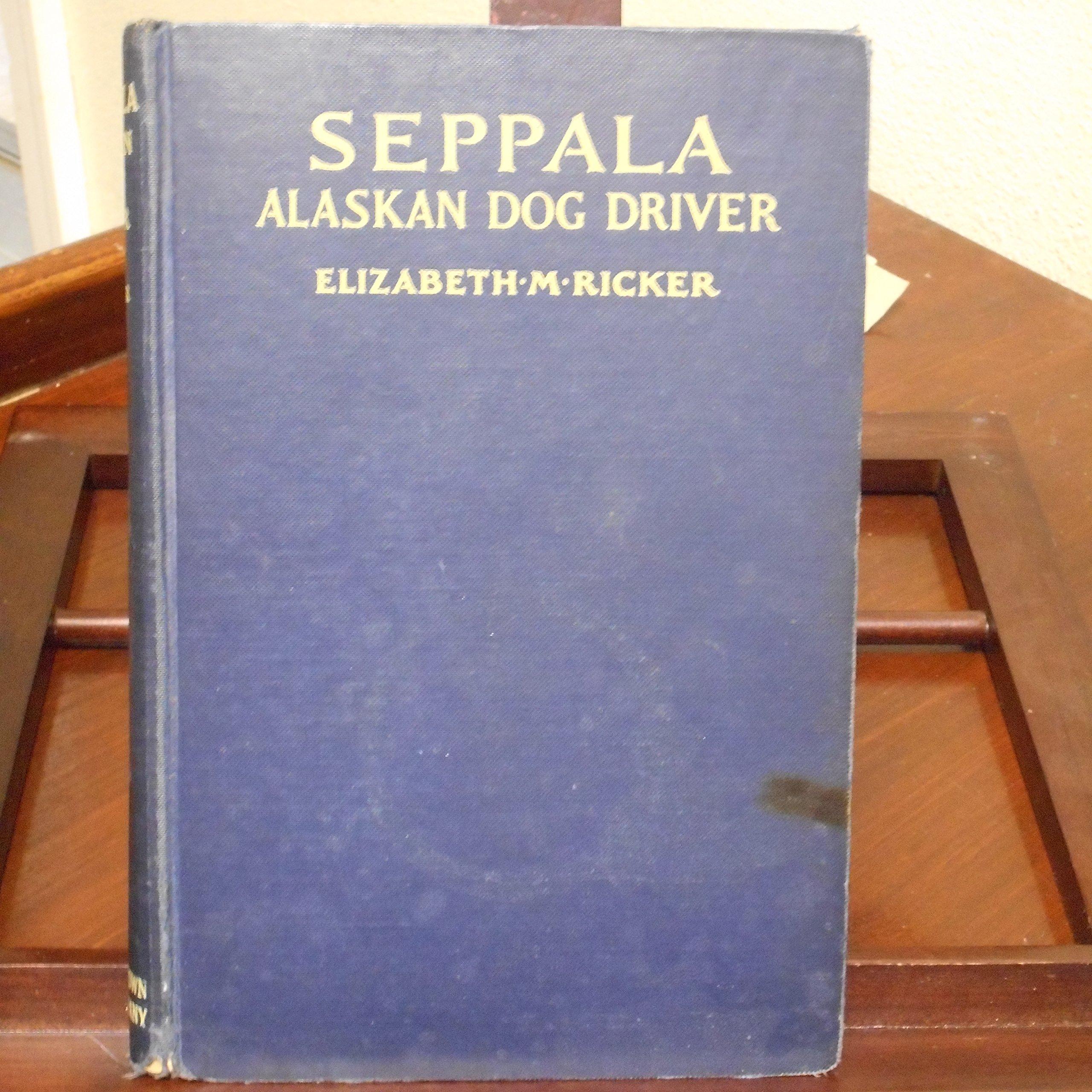 Seppala, Alaskan Dog Driver.