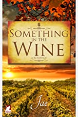 Something in the Wine (The Moonstone Series Book 1) Kindle Edition