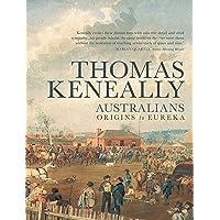 Australians: Origins to Eureka (Australians/Thomas Keneally (Paperback))