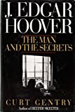 J.Edgar Hoover: The Man and the Secrets