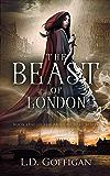 The Beast of London (Mina Murray Book 1): A Dracula Retelling