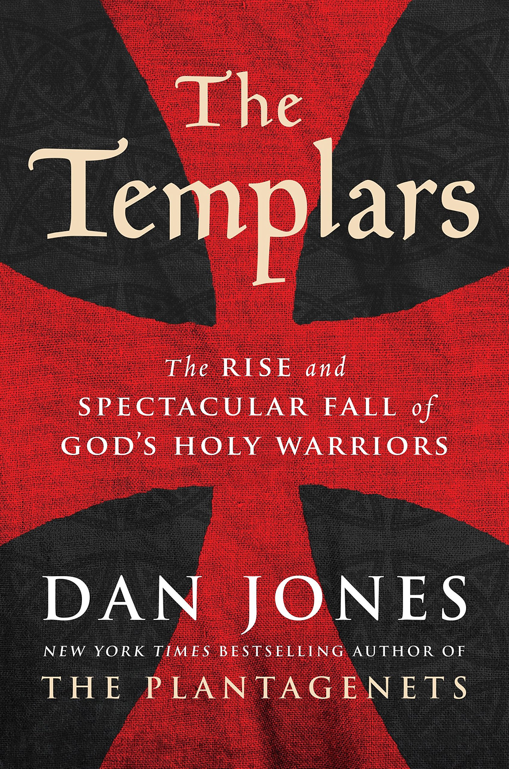 The Templars: The Rise and Spectacular Fall of God's Holy Warriors by Viking