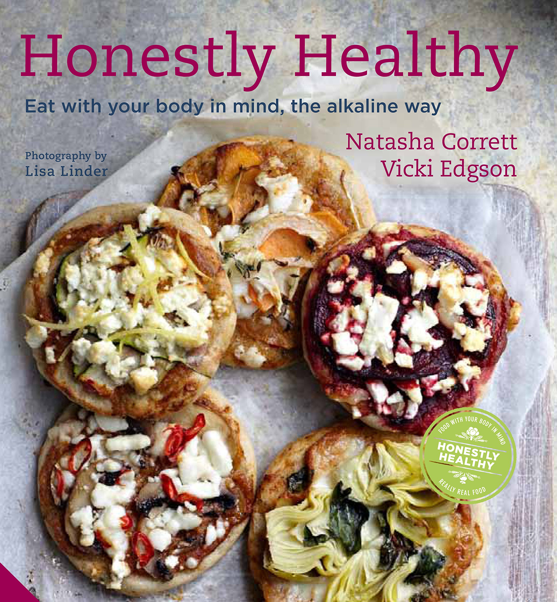 Honestly healthy eat with your body in mind the alkaline way honestly healthy eat with your body in mind the alkaline way amazon natasha corrett vicki edgson 9781906417819 books forumfinder Gallery