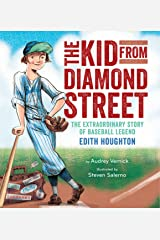 The Kid from Diamond Street: The Extraordinary Story of Baseball Legend Edith Houghton Kindle Edition