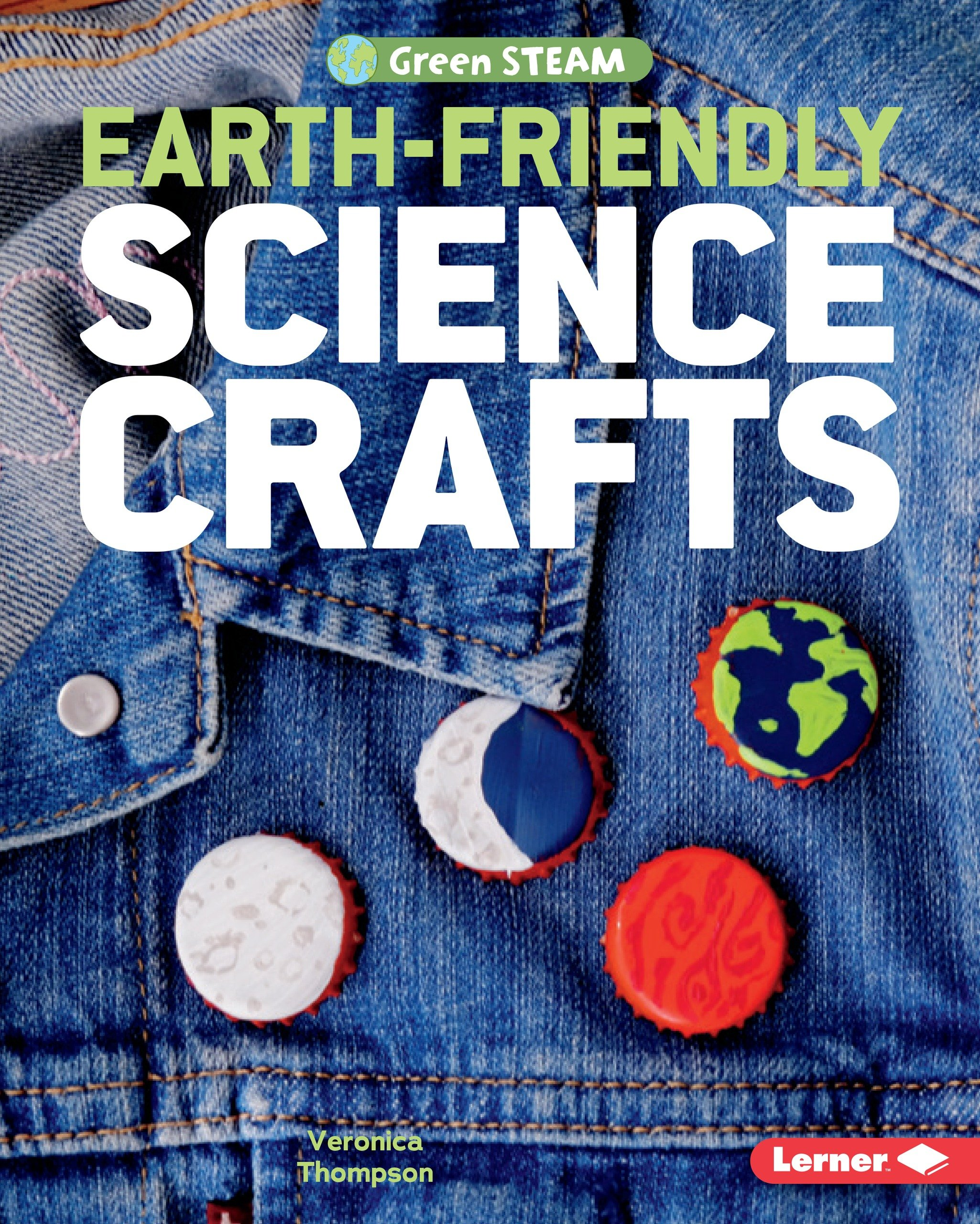 Earth-Friendly Science Crafts (Green STEAM)