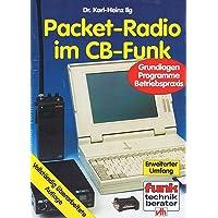 Packet-Radio im CB-Funk. Grundlagen - Programme - Betriebspraxis