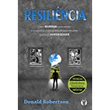 Resiliência: Como blindar a sua mente e conquistar a tranquilidade para resolver qualquer adversidade
