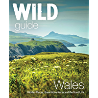 Wild Guide Wales and the Marches (Wild Guides) (English Edition)