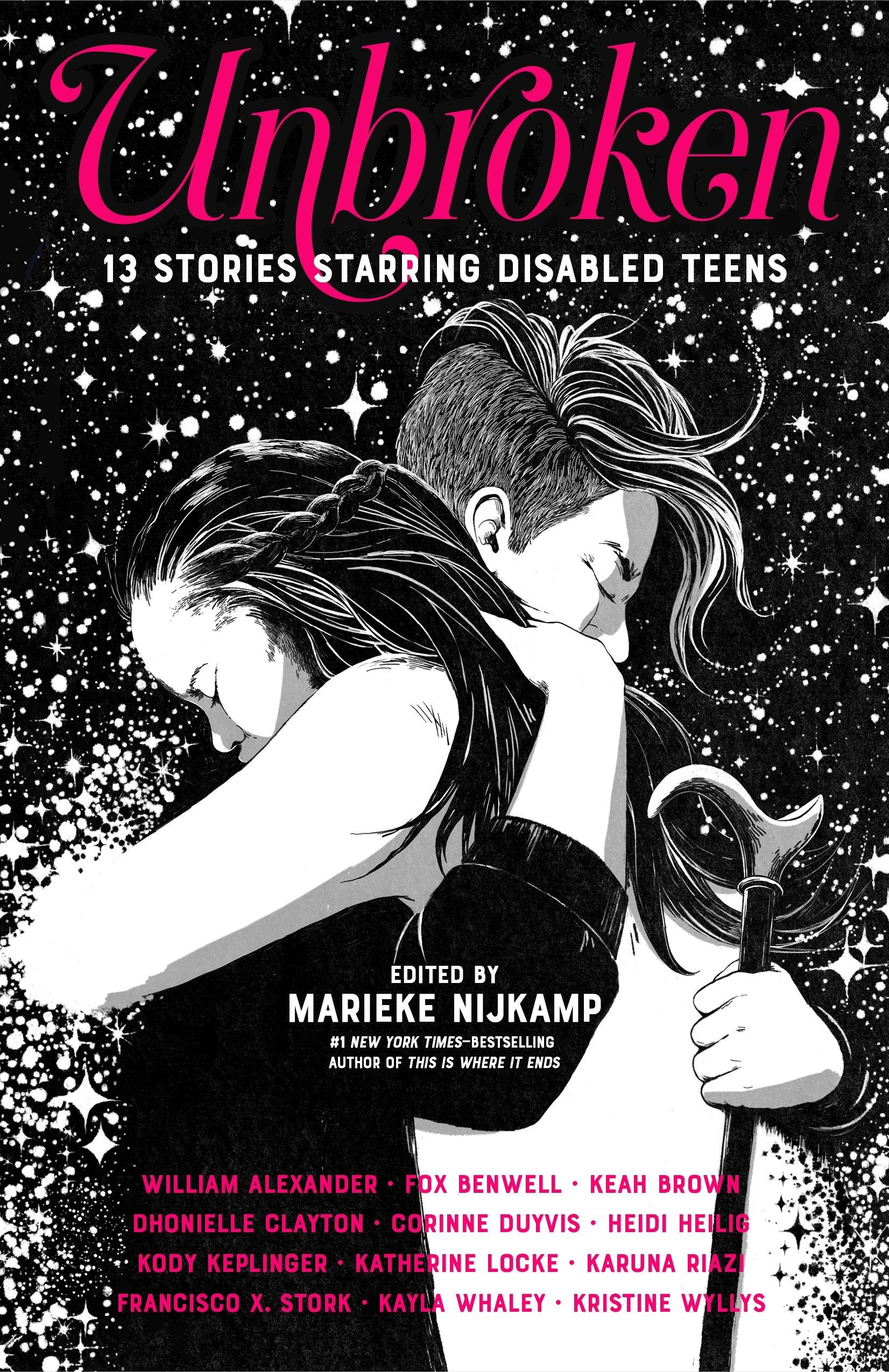 Amazon.com: Unbroken: 13 Stories Starring Disabled Teens (9780374306502):  Nijkamp, Marieke: Books