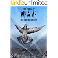WAR PIGEONS: WP & Me: A London boy and his war pigeon in World War I. (English Edition)