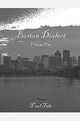 Boston Dialect: Volume I Kindle Edition