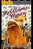 Meddlesome Money (Cozy Corgi Mysteries Book 13)