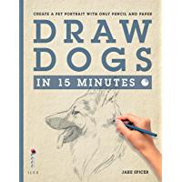 Draw Dogs in 15 Minutes: Create a Pet