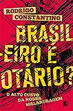 Brasileiro é otário?
