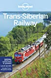 Lonely Planet Trans-Siberian Railway (Lonely Planet Travel Guide)