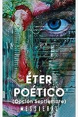 Éter Poético: Opción Septiembre (Planeta Messieral nº 1) (Spanish Edition) Kindle Edition