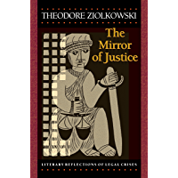 The Mirror of Justice: Literary Reflections of Legal Crises (English Edition)