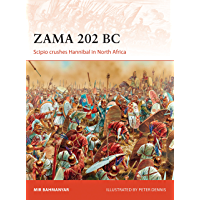 Zama 202 BC: Scipio crushes Hannibal in North Africa (Campaign Book 299)