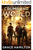 Crumbling World (Surviving the End Book 1)
