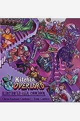 Kitchen Overlord's Illustrated Geek Cookbook