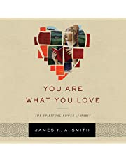 You Are What You Love: The Spiritual Power of Habit