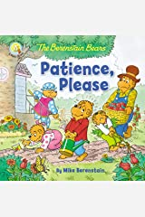 The Berenstain Bears Patience, Please (Berenstain Bears/Living Lights) Paperback