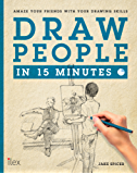 Draw People in 15 Minutes: Amaze your friends with your drawing skills (Draw in 15 Minutes Book 4) (English Edition)