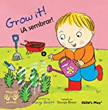 Grow It!/A Sembrar (Helping Hands (Bilingual)) (English and Spanish Edition)