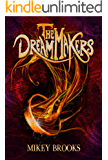 The Dream Makers (The Dream Keeper Chronicles Book 3)