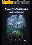 SANGRE Y OSCURIDAD II: LA SOMBRA DE SHARPAST: Siente la magia, vive una gran aventura de FANTASÍA ÉPICA, libra grandes…