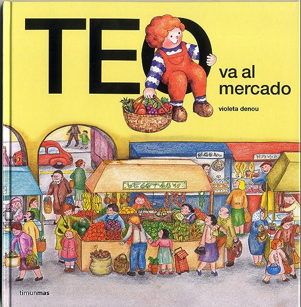 Teo va al mercado eBook: Denou, Violeta: Amazon.es: Tienda Kindle