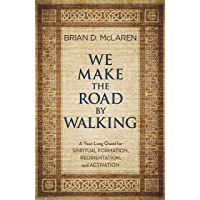 We Make the Road by Walking: A Year-Long Quest for Spiritual Formation, Reorientation, and Activation book cover