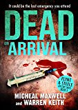 Dead on Arrival (Flynt & Steele Mysteries Book 3)