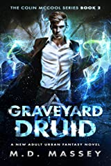 Graveyard Druid: A New Adult Urban Fantasy Novel (The Colin McCool Paranormal Suspense Series Book 2) Kindle Edition