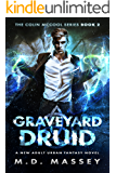 Graveyard Druid: A New Adult Urban Fantasy Novel (The Colin McCool Paranormal Suspense Series Book 2) (English Edition)