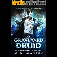 Graveyard Druid: A New Adult Urban Fantasy Novel (The Colin McCool Paranormal Suspense Series Book 2)