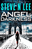 Angel of Darkness: Action-Packed Revenge & Gripping Vigilante Justice (Angel of Darkness Thriller, Noir & Hardboiled Crime Fiction Book 2)