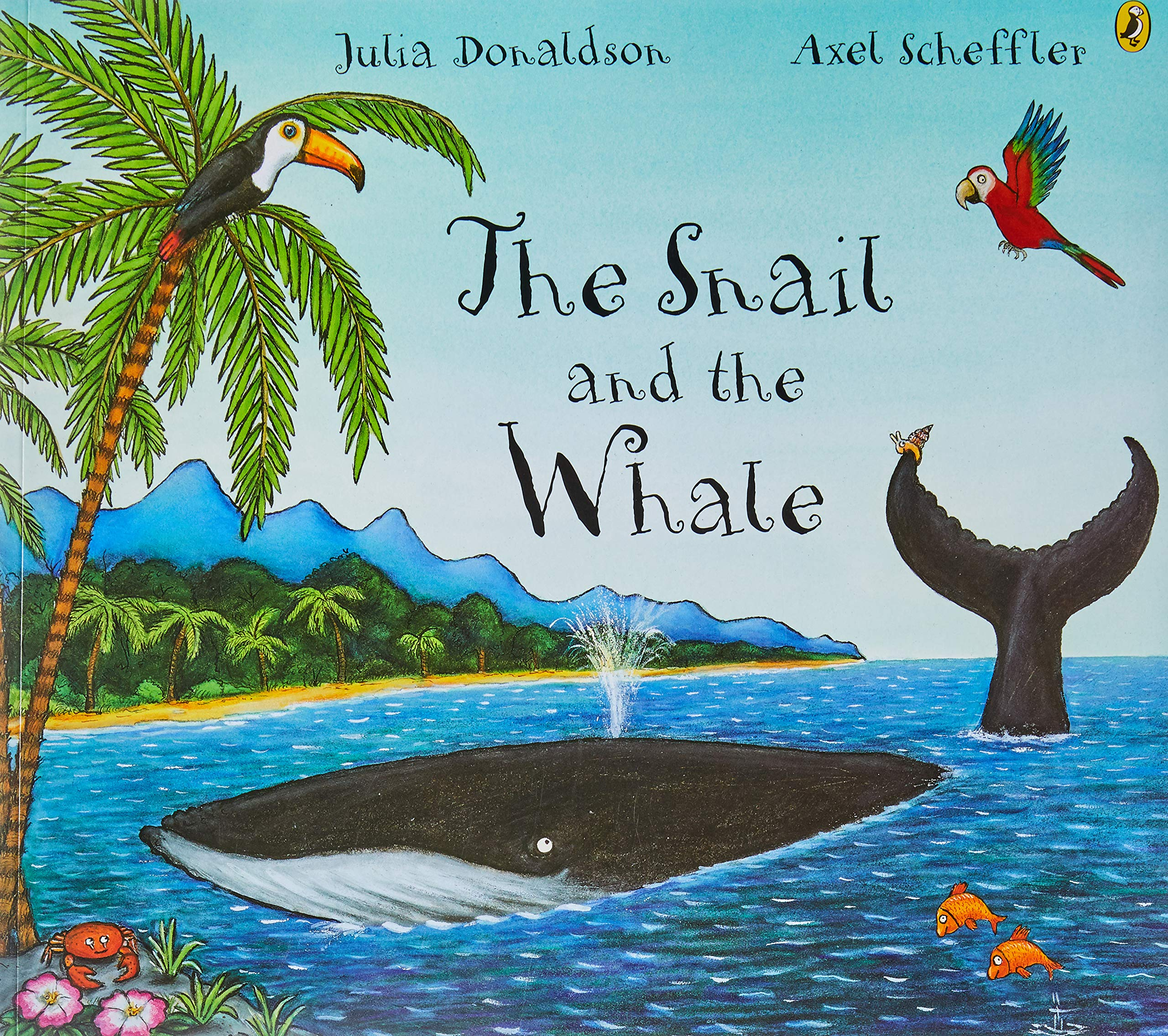 The Snail and the Whale: Amazon.co.uk: Julia Donaldson: Books