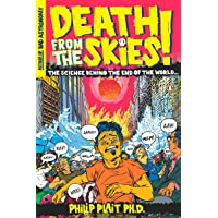 Death from the Skies!: These Are the Ways the World Will End