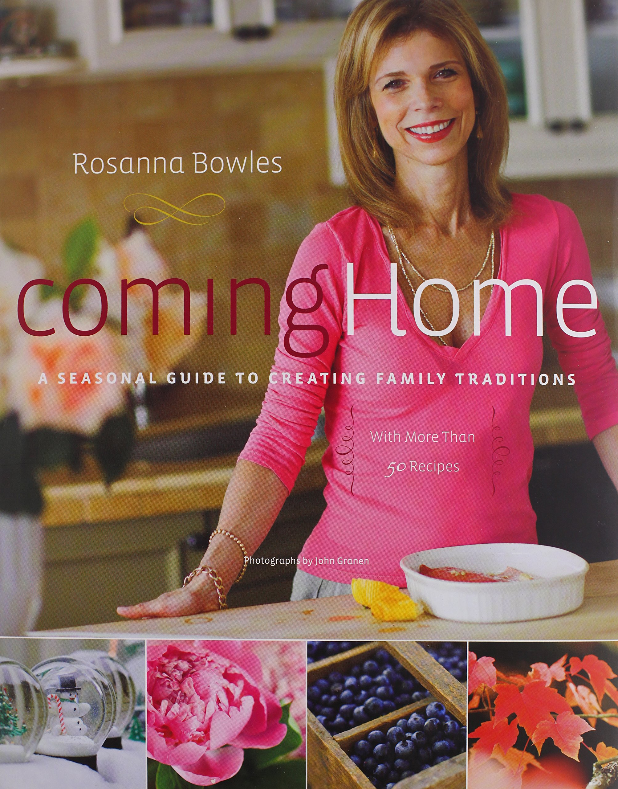 Coming Home: A Seasonal Guide to Creating Family Traditions / with More Than 50 Recipes PDF