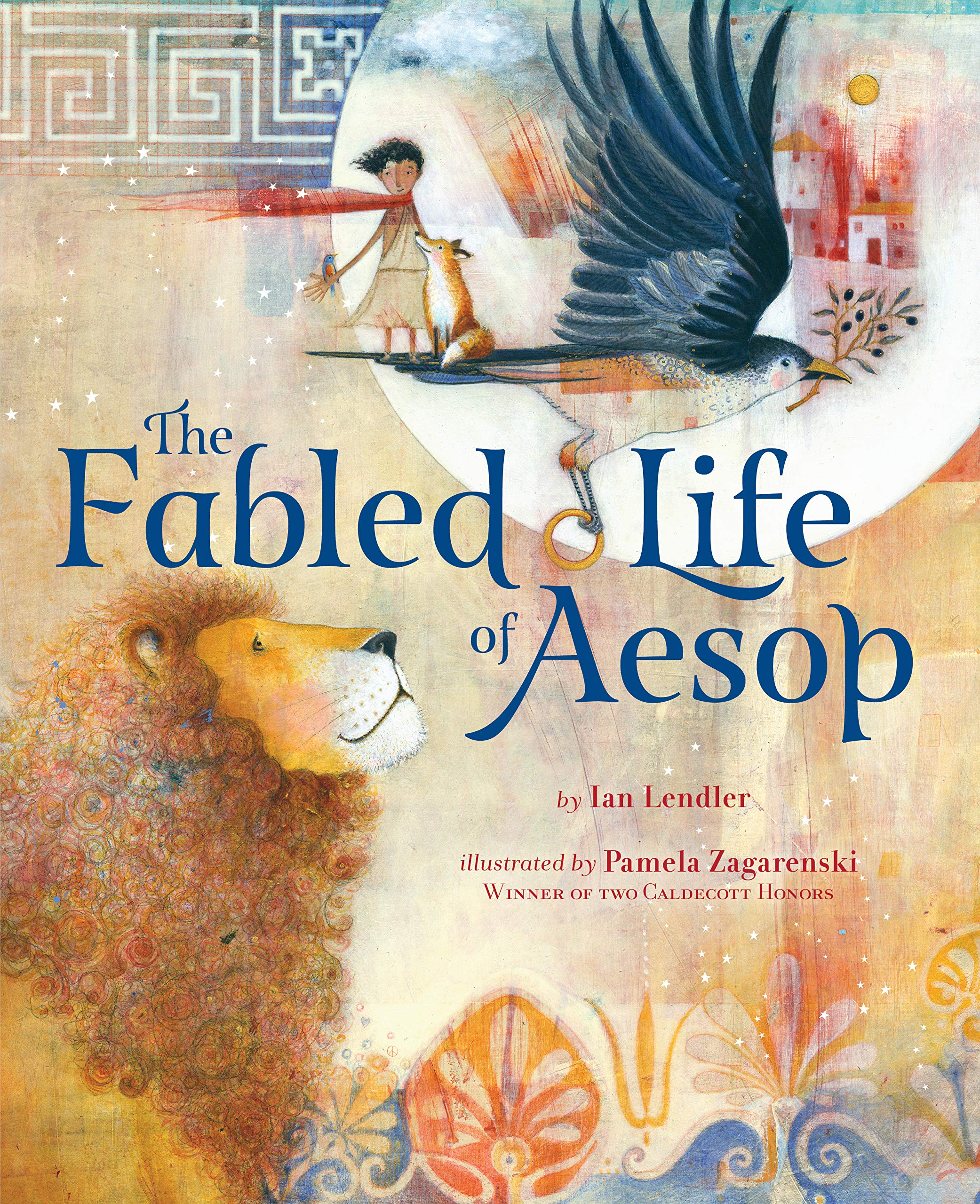 The Fabled Life of Aesop: The extraordinary journey and collected tales of  the world's greatest storyteller: Lendler, Ian, Zagarenski, Pamela:  9781328585523: Amazon.com: Books
