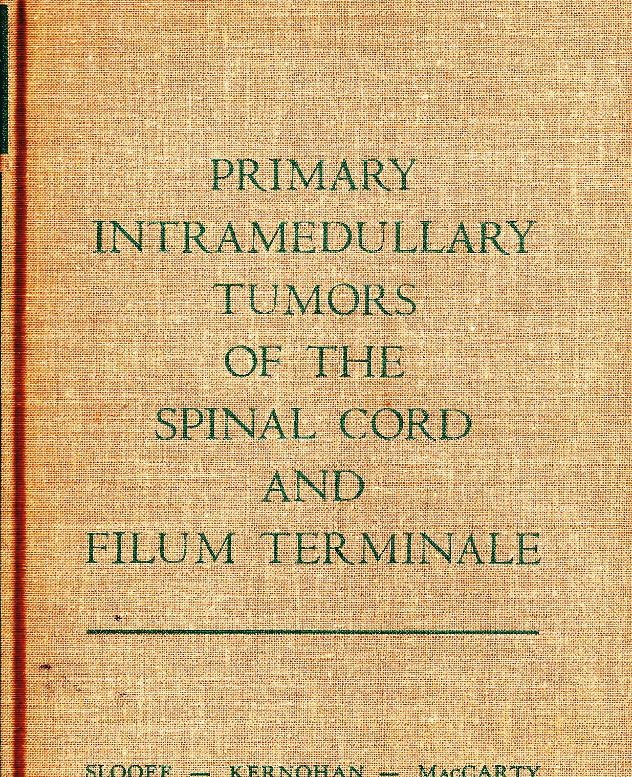 Primary Intramedullary Tumors Of The Spinal Cord And Filum Terminale Slooff Johan L Amazon Com Books The filum terminale region is an extremely unusual location for the occurrence of tanycytic ependymoma. primary intramedullary tumors of the