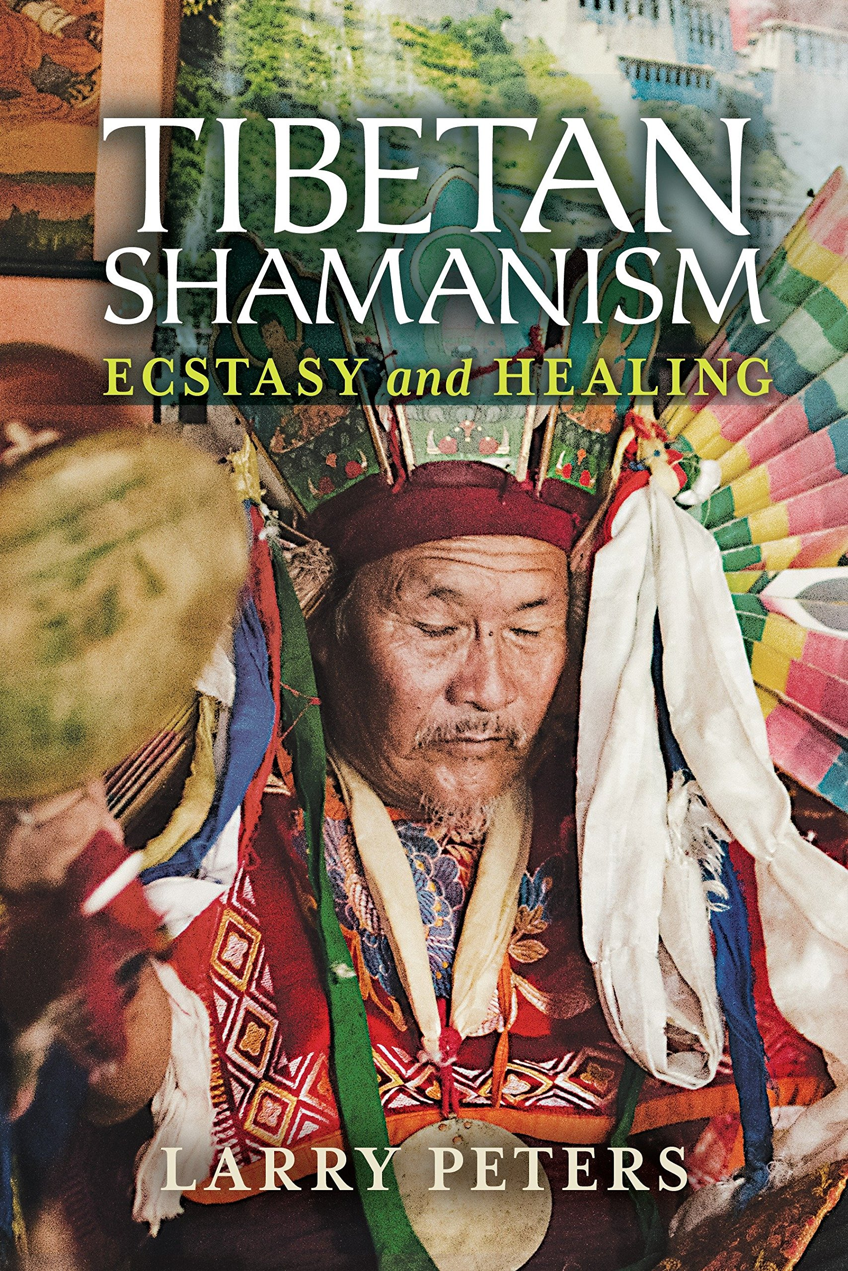 Download Tibetan Shamanism: Ecstasy and Healing ebook