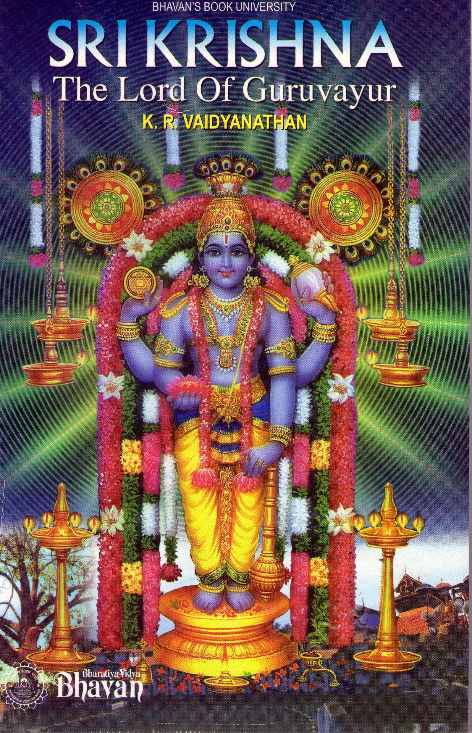Sri Krishna The Lord Of Guruvayur K R Vaidyanathan 9788172763800 Amazon Com Books