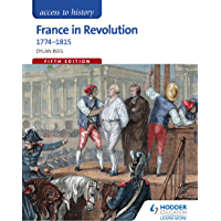 Access to History: France in Revolution 1774-1815 Fifth Edition (English Edition)