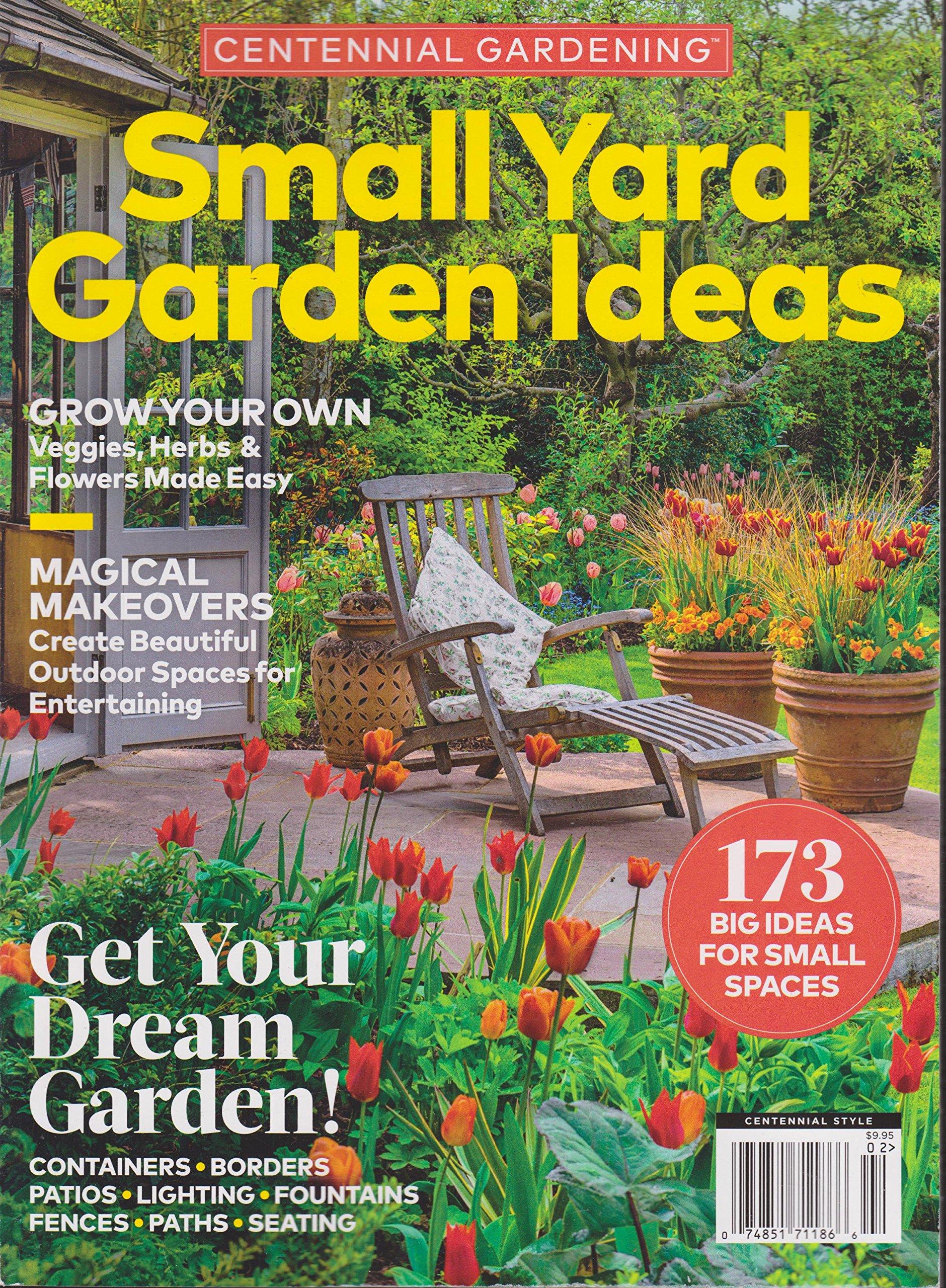 Centennial Gardening Small Yard Garden Ideas Magazine 2018: Various ...