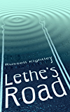 Lethe's Road (English Edition)
